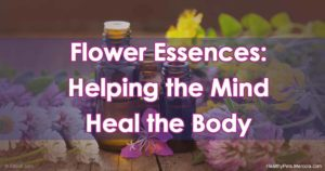 Flower essences: helping the mind heal the body